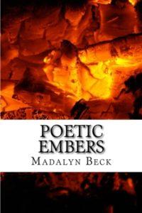 Poetic Embers by Madalyn Beck